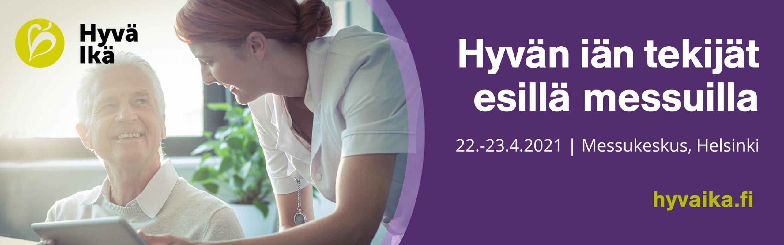 Hyvä Ikä messut 22.-23.4.2021 Helsingin messukeskuksessa